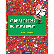 CADE AS ROUPAS DO PAPAI NOEL?