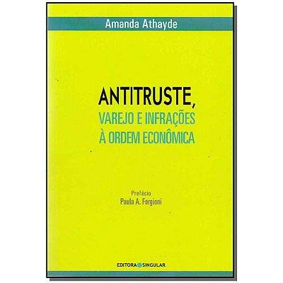 ANTITRUSTE, VAREJO E INFRACOES A ORDEM ECONOMICA