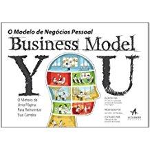 BUSINESS MODEL YOU: O MODELO DE NEGOCIOS PESSOAL