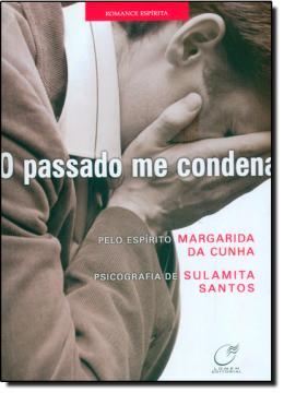 PASSADO ME CONDENA, O