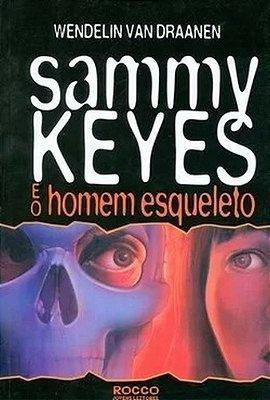 SAMMY KEYES E O HOMEM ESQUELETO