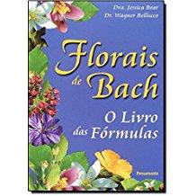 FLORAIS DE BACH - LIVRO DAS FORMULAS