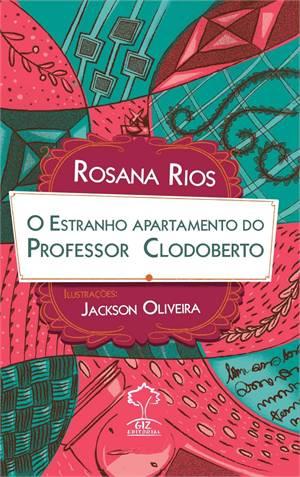 ESTRANHO APARTAMENTO DO PROFESSOR CLODOBERTO, O