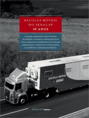 ESCOLAS MOVEIS DO SENAI - SP 40 ANOS