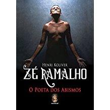 ZE RAMALHO - O POETA DOS ABISMOS
