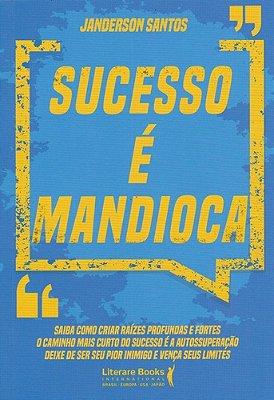 SUCESSO E MANDIOCA