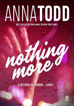 NOTHING MORE - A HISTORIA DE LANDON - LIVRO I