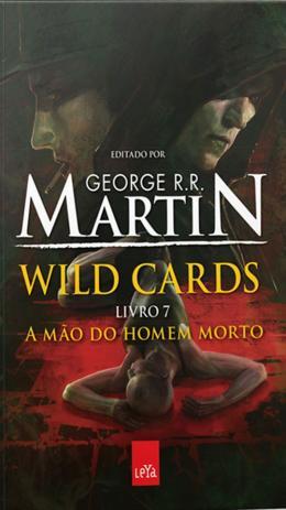 WILD CARDS - VOL.7 - MAO DO HOMEM MORTO, A