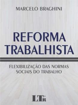 REFORMA TRABALHISTA - 01ED/17 - (BRAGHINI)