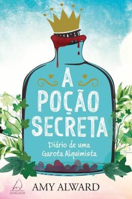 POCAO SECRETA, A - DIARIO DE UMA GAROTA ALQUIMIST