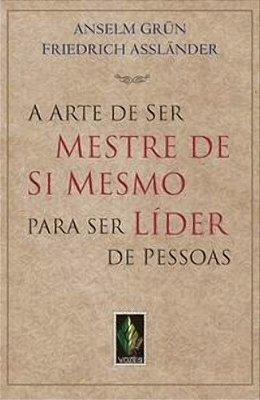 ARTE DE SER MESTRE DE SI MESMO P/SER LIDER PESSOAS