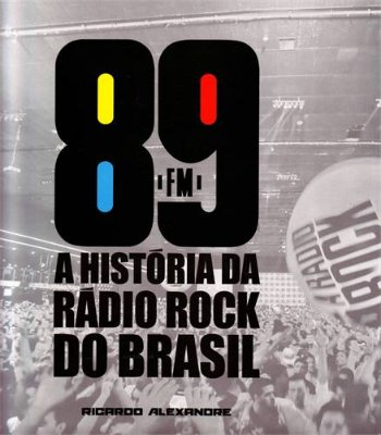 89 FM - A HISTORIA DA RADIO ROCK DO BRASIL