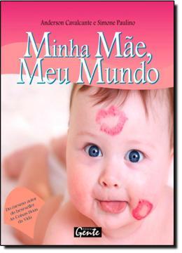 MINHA MAE, MEU MUNDO