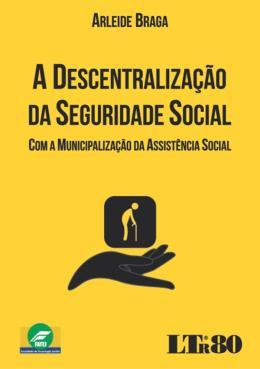 DESCENTRALIZACAO DA SEGURIDADE SOCIAL - 01ED/16