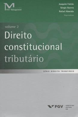 DIREITO CONSTITUCIONAL TRIBUTARIO  - VOL. 2