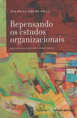 REPENSANDO OS ESTUDOS ORGANIZACIONAIS - 01ED/15