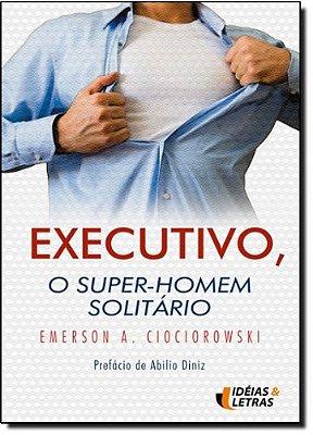 EXECUTIVO, O SUPER-HOMEM SOLITARIO