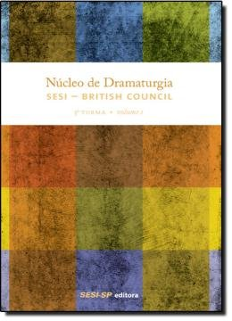 NUCLEO DE DRAMATURGIA - 3 TURMA - VOL.01
