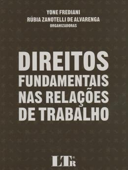 DIREITOS FUNDAMENTAIS RELACOES DE TRABALHO-01ED/15