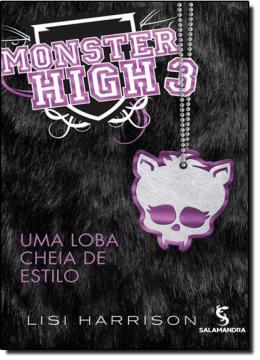 MONSTER HIGH - VOL.03 - UMA LOBA CHEIA DE ESTILO