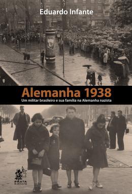 ALEMANHA 1938: UM  BRASILEIRO E SUA FAMILIA NA ALEMANHA NAZISTA