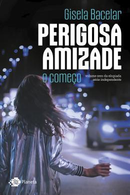 PERIGOSA AMIZADE - O COMECO