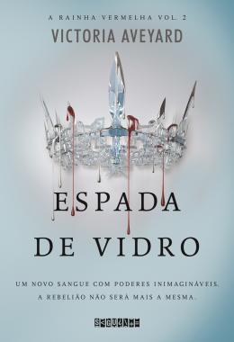 Espada de Vidro - a Rainha Vermelha - Vol. 2