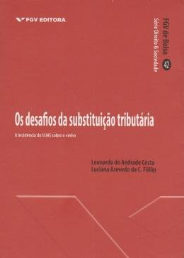 DESAFIOS DA SUBSTITUICAO TRIBUTARIA, OS: A INCIDENCIA DO ICMS SOBRE O VINHO