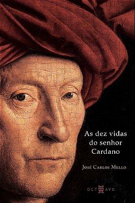DEZ VIDAS DO SENHOR CARDANO, AS
