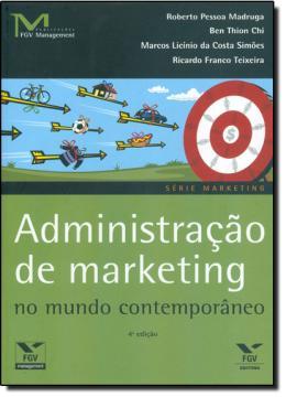 ADMINISTRACAO DE MARKETING NO MUNDO CONTEMPORANEO - SERIE MARKETING