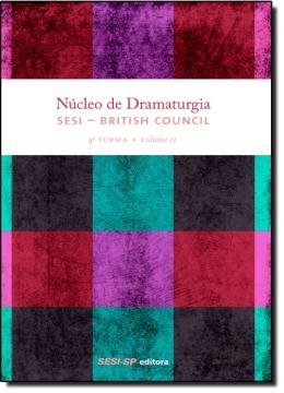 NUCLEO DE DRAMATURGIA - 4 TURMA - VOL.02