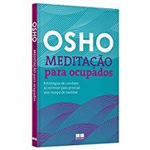 OSHO MEDITACAO PARA OCUPADOS