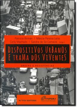 DISPOSITIVOS URBANOS E TRAMA DOS VIVENTES: ORDENS E RESISTENCIAS