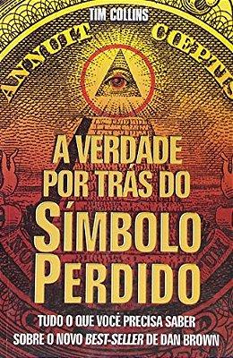 VERDADE POR TRAS DO SIMBOLO PERDIDO, A