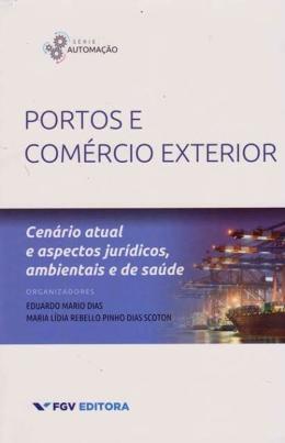 PORTOS E COMERCIO EXTERIOR: CENARIO ATUAL E ASPECTOS JURIDICOS, AMBIENTAIS