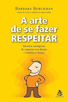 ARTE DE SE FAZER RESPEITAR, A