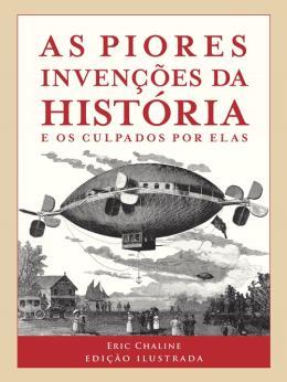 PIORES INVENCOES DA HISTORIA, AS