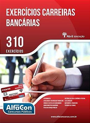 EXERCICIOS CARREIRAS BANCARIAS - 310 EXERCICIOS