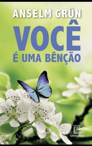 VOCE E UMA BENCAO - SANTUARIO