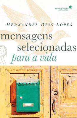 MENSAGENS SELECIONADAS PARA A VIDA