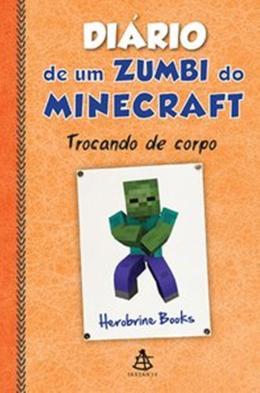 DIARIO DE UM ZUMBI MINECRAFT 4 -TROCANDO DE CORPO