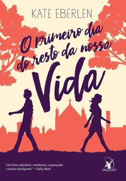 PRIMEIRO DIA DO RESTO DA NOSSA VIDA, O