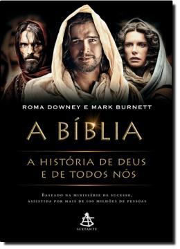 BIBLIA - A HISTORIA DE DEUS E DE TODOS NOS