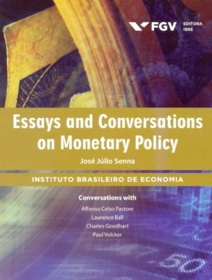 ESSAYS AND CONVERSATIONS ON MONETARY POLICY-1ED/15