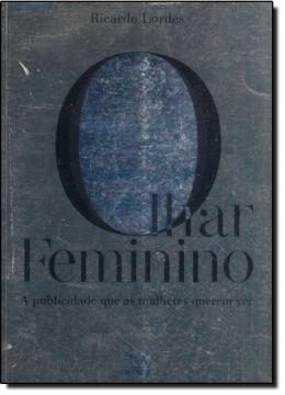 OLHAR FEMININO, O