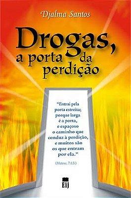 DROGAS - A PORTA DA PERDICAO