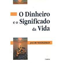 DINHEIRO E O SIGNIFICADO DA VIDA,O