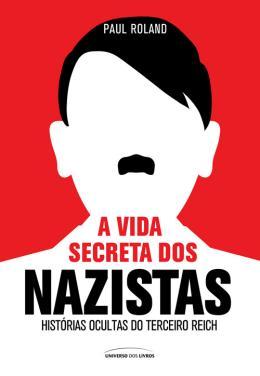 VIDA SECRETA DOS NAZISTAS, A