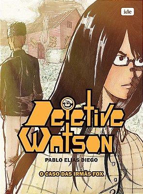 DETETIVE WATSON - O CASO DAS IRMAS FOX