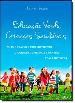EDUCACAO VERDE, CRIANCAS SAUDAVEIS